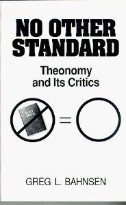Book Review: No Other Standard: Theonomy and its Critics