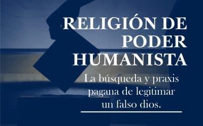 El Voto y la Religión de Poder Humanista: La búsqueda y praxis pagana de legitimar un falso dios.