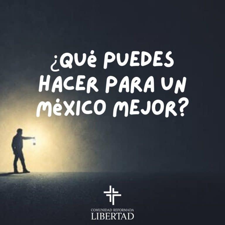 ¿Qué puedes hacer para un México mejor?